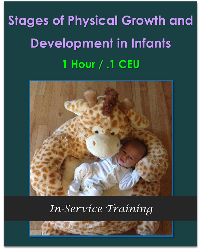 Stages of Physical Growth and Development in Infants 1 hour / .1 CEU  $10.50