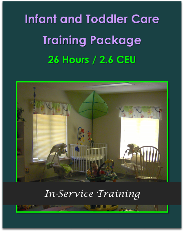 Infant and Toddler Care Training Package 26 hour / 2.6 CEU   $225