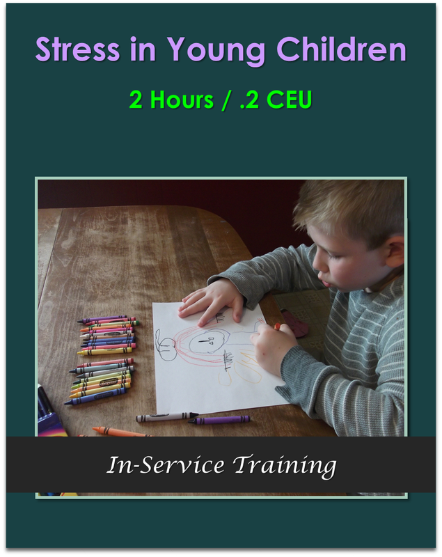 Stress in Young Children (2 hours / .2 CEU)  $21.00
