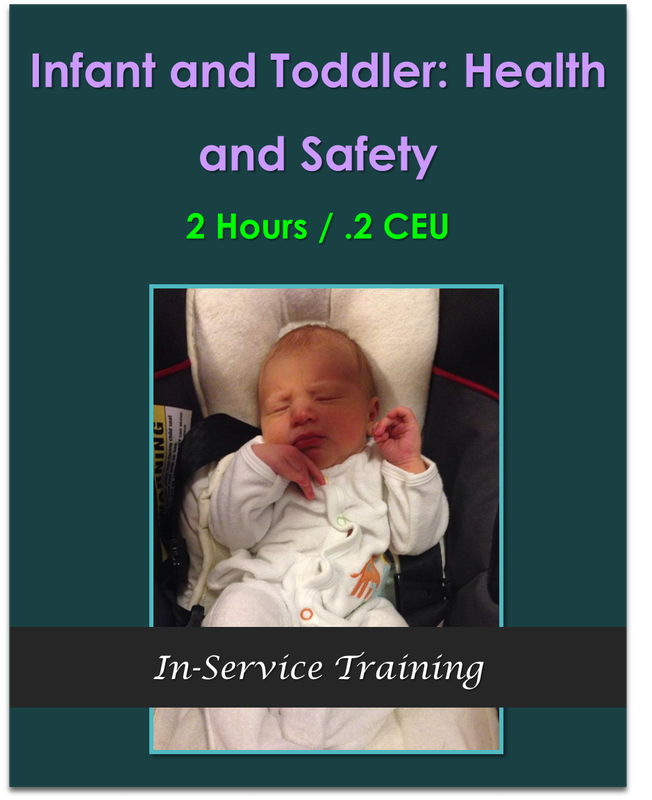 Infant and Toddler Health and Safety 2 hours / .2 CEU  $21.00