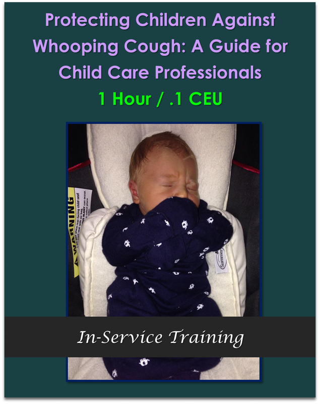 Protecting Children Against Whooping Cough: A Guide for Child Care Professionals 1 hour / .1 CEU  $10.50