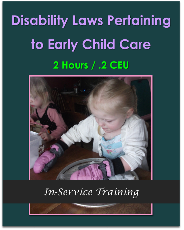 Disability Laws Pertaining to Early Child Care 2 hours / .2 CEU  $21.00
