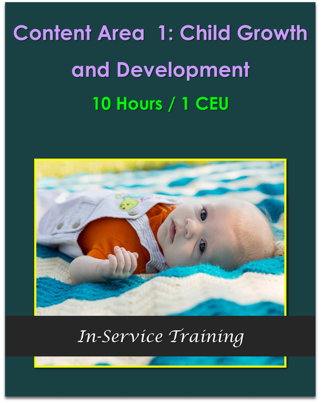 Content Area 1: Child Growth and Development  10 hours / 1 CEU  $105.00