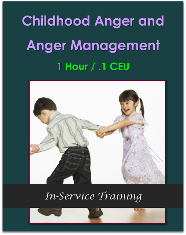 Childhood Anger and Anger Management 1 hour / .1 CEU  $10.50
