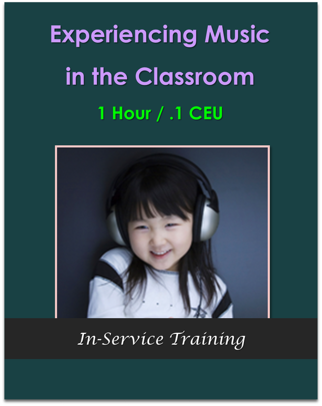 Experiencing Music in the Classroom (1 hour / .1 CEU)  $10.50