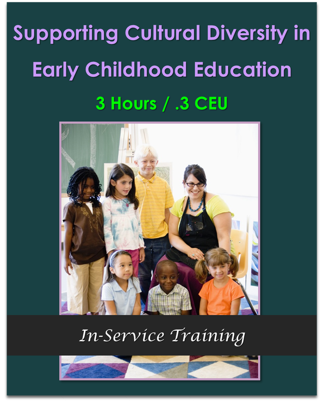 Supporting Cultural Diversity in Early Childhood Education  3 hours / .3 CEU   $31.50