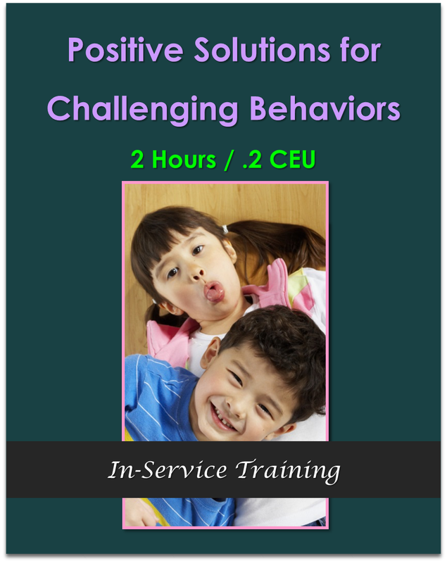 Positive Solutions for Challenging Behaviors 2 hours / .2 CEU  $21.00
