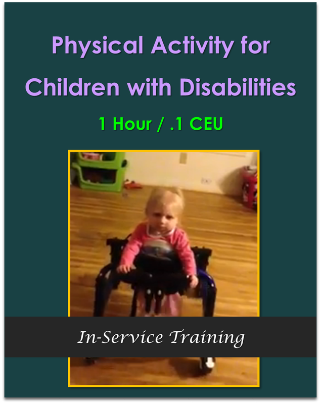 Physical Activity for Children with Disabilities 1 hour / .1 CEU  $10.50