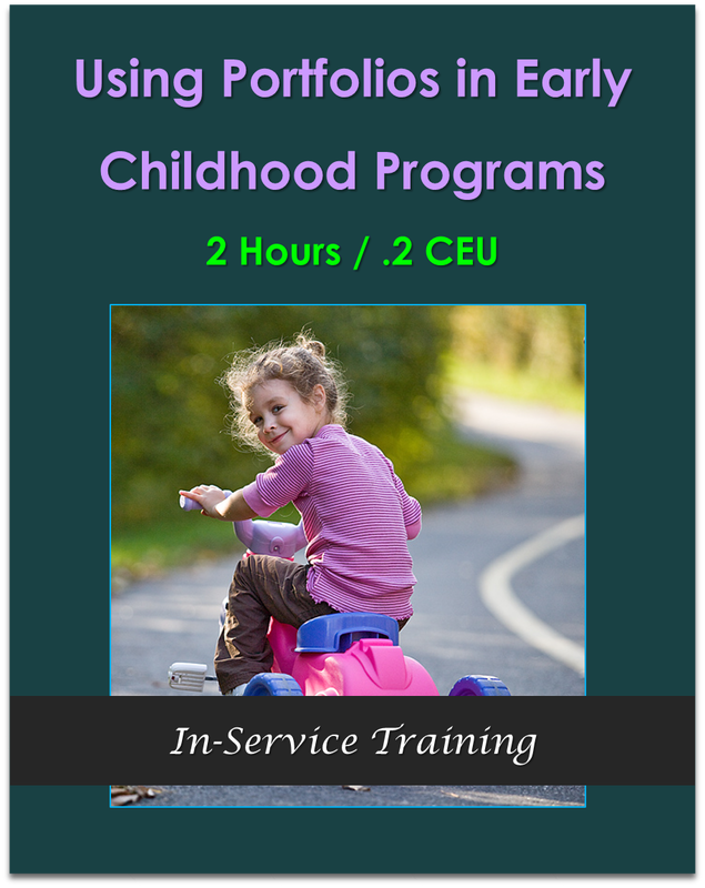 Using Portfolios in Early Childhood Programs 2 hours / .2 CEU  $21.00