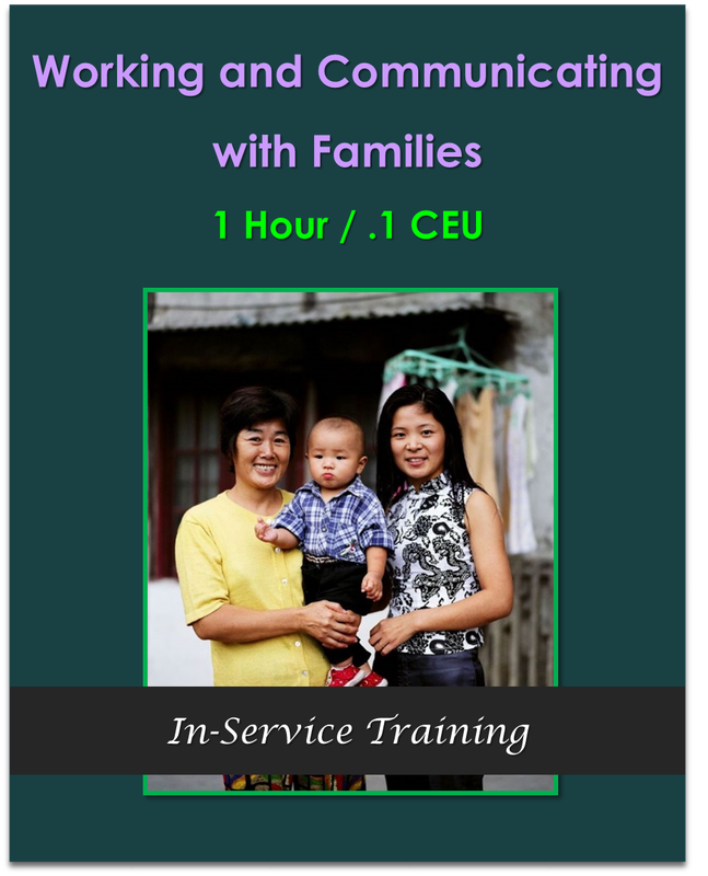 Working and Communicating with Families 1 hour / .1 CEU   $10.50