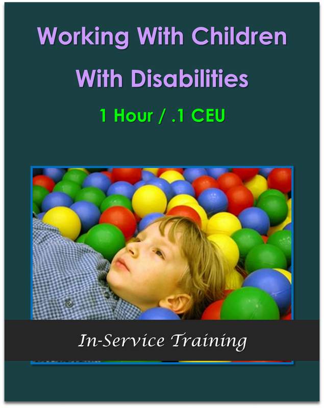 Working With Children With Disabilities 1 hour / .1 CEU  $10.50
